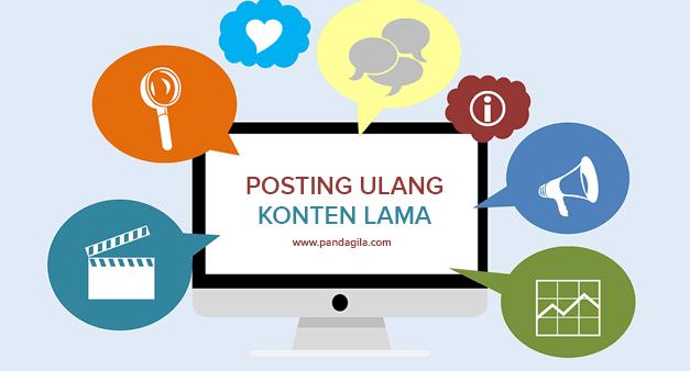 4 Alasan Mengapa Blogger Sebaiknya Memposting Ulang Konten Lama