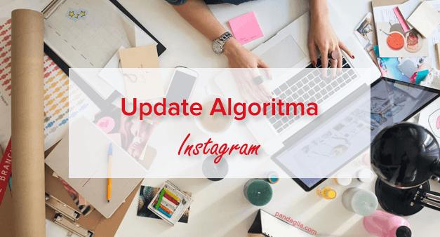 Mengatasi Perubahan Algoritma Instagram 2018 : Trik Meningkatkan Engagement