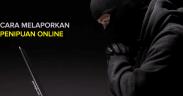 Cara melaporkan penipuan online