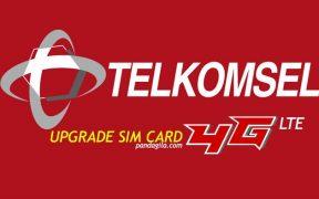 Cara upgrade SIM Card lama ke 4G Telkomsel